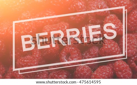 """Background with the image of raspberries and the inscription: """"Berries"""". Sunny fruit background."""